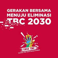 Gerakan Bersama Menuju Eliminasi Tuberkulosis 2030