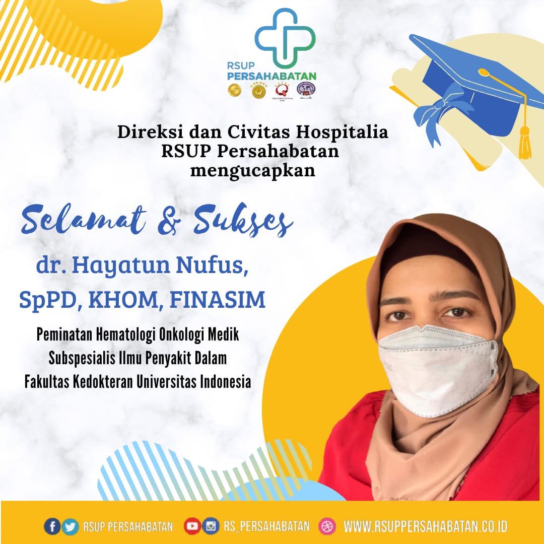 Selamat & Sukses dr. Hayatun Nufus, Sp.PD, KHOM, FINASIM