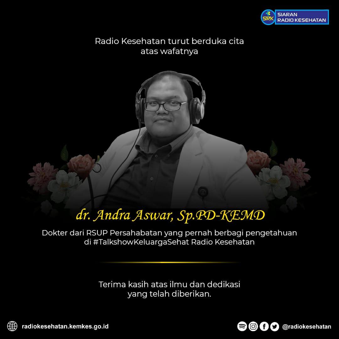 Radio Kesehatan Kementerian Kesehatan Turut Berduka Cita Atas Wafatnya dr Andra Aswar, Sp.PD-KEMD