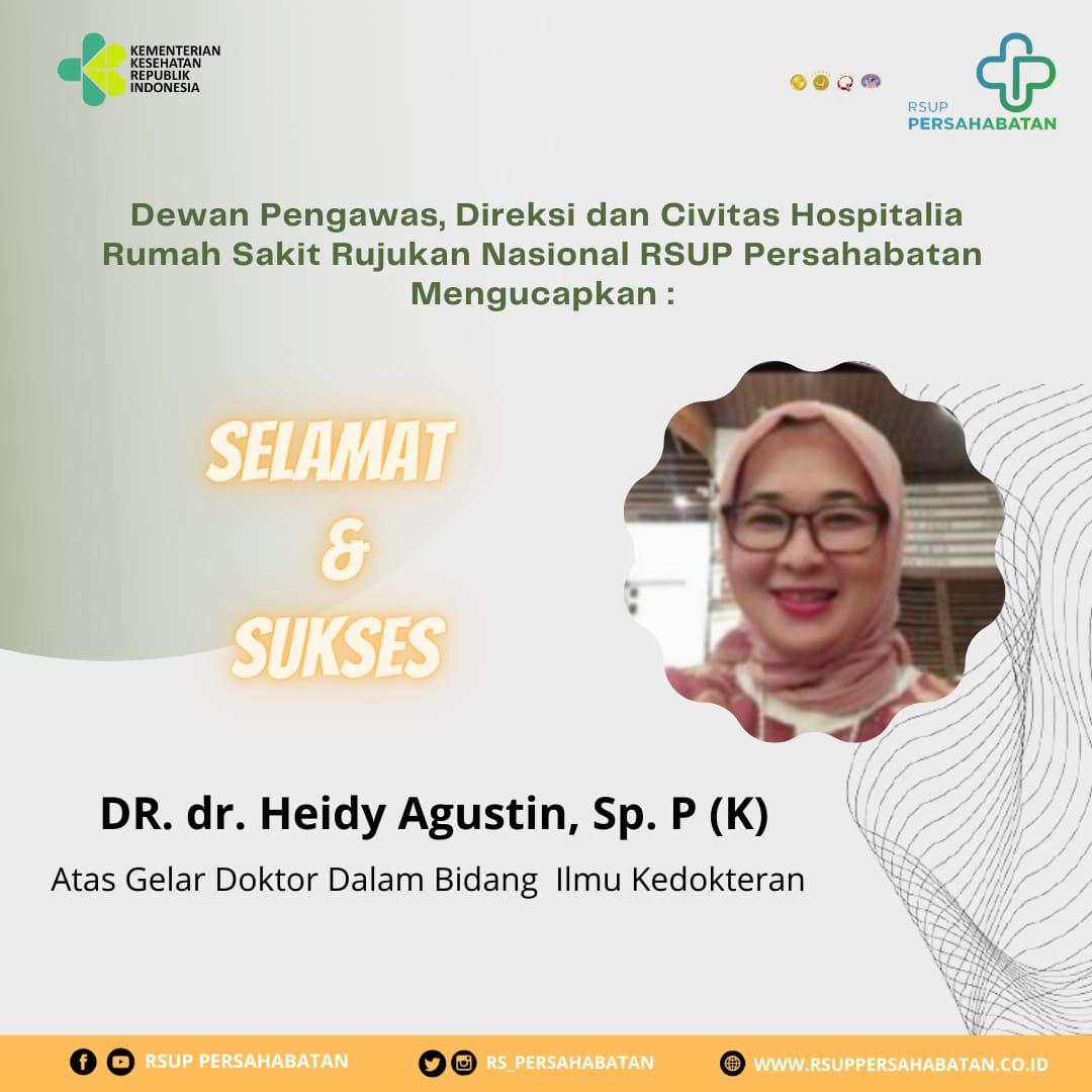 Selamat & Sukses DR. dr. Heidy Agustin, Sp.P (K)
