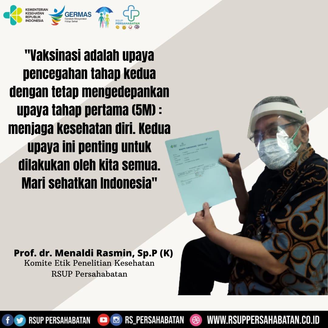 Vaksinasi adalah upaya pencegahan tahap kedua dengan tetap mengedepankan upaya tahap pertama (5M)